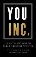 You  Inc   The Step by Step Guide for Finding a Business Within You
