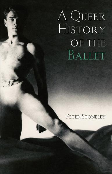 A Queer History of the Ballet PDF