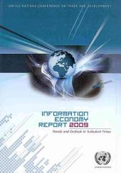 Information Economy Report 2009: Trends and Outlook in Turbulent Times