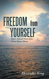 Freedom from Yourself: Rumi's Selected Poems from Divan Shams Tabrizi