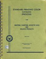Standard Printing Color Catalog (process) for Mapping, Charting, Geodetic Data and Related Products