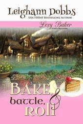 Bake, Battle & Roll