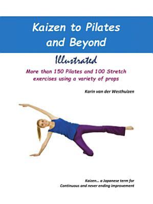 Kaizen to Pilates and Beyond