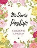Mi Diario Positivo - Un Diario Para Escribir Mis Pensamientos