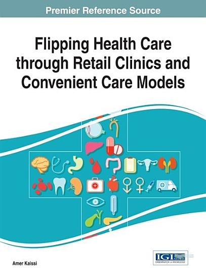 Flipping Health Care through Retail Clinics and Convenient Care Models PDF