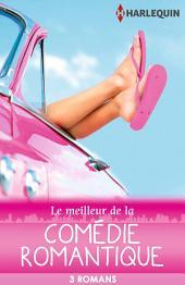 Le meilleur de la comédie romantique: 3 romans Harlequin