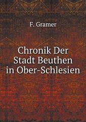 Chronik Der Stadt Beuthen in Ober-Schlesien