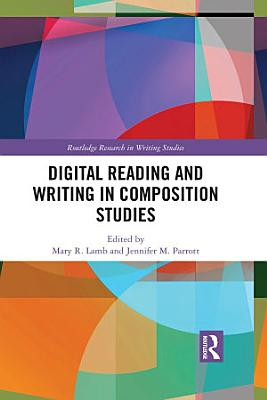 Digital Reading and Writing in Composition Studies PDF