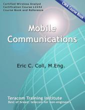 Mobile Communications: CWA Course 2232 Course Book & Study Guide