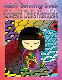 Adult Coloring Book: Kokeshi Dolls Mandala