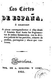 Las Cortes de España, ó, Coleccion de piezas correspondientes á ellas desde el Estatuto Real hasta los reglamentos de ambos estamentos, con la division judicial de los partidos, número de pueblos, parroquias y almas que contienen