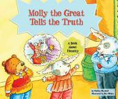 Molly the Great Tells the Truth: A Book about Honesty