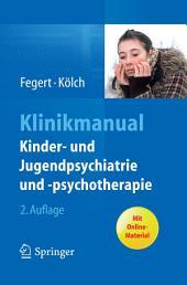 Klinikmanual Kinder- und Jugendpsychiatrie und -psychotherapie: Ausgabe 2