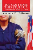 You Can   T Make This Stuff Up  Tales from a Judicial Diva PDF