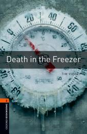 Death in the Freezer Level 2 Oxford Bookworms Library: Edition 3