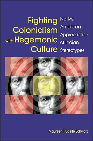 Fighting Colonialism with Hegemonic Culture