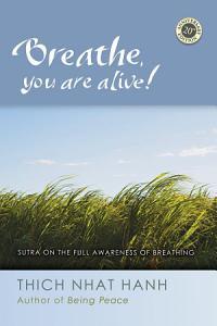 Breathe  You Are Alive Book