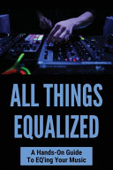 All Things Equalized