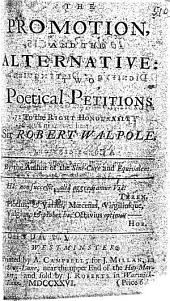 The Promotion: a Poetical Petition to ... Sir R. Walpole for the Office ... of Secretary of State for Scotland. The Alternative, Etc. [Satires on Joseph Mitchell's Familiar Epistle to ... Sir R. Walpole.]