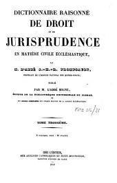 Dictionnaire raisonné de droit et de jurisprudence en matière civile ecclésiastique: Volume38