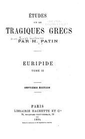 Études sur les tragiques grecs: Théatre d'Euripide (suite) livre V. Jugements des critiques sur la tragédie grecque