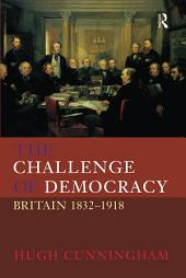 The Challenge of Democracy: Britain 1832-1918