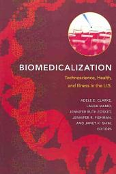 Biomedicalization: Technoscience, Health, and Illness in the U.S.