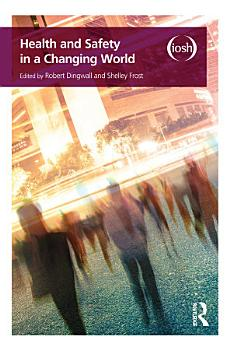 Health and Safety in a Changing World PDF