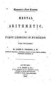 Mental Arithmetic, Or, First Lessons in Numbers for Children