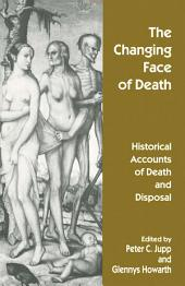 The Changing Face of Death: Historical Accounts of Death and Disposal