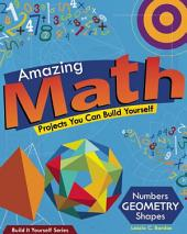 Amazing Math Projects: Projects You Can Build Yourself
