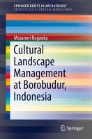 Cultural Landscape Management at Borobudur  Indonesia PDF