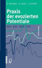 Praxis der evozierten Potentiale: SEP, AEP, MEP, VEP, Ausgabe 2