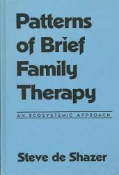 Patterns Of Brief Family Therapy Book PDF