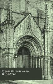 Bygone Durham, ed. by W. Andrews