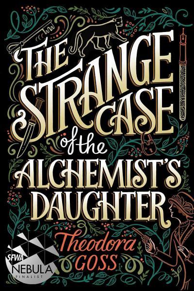 Download The Strange Case of the Alchemist s Daughter Book