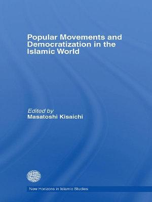 Popular Movements and Democratization in the Islamic World