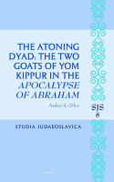 The Atoning Dyad  The Two Goats of Yom Kippur in the Apocalypse of Abraham PDF