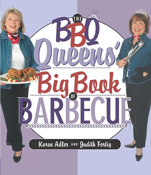 The BBQ Queens  Big Book of BBQ