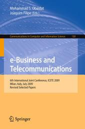 e-Business and Telecommunications: 6th International Joint Conference, ICETE 2009, Milan, Italy, July 7-10, 2009. Revised Selected Papers