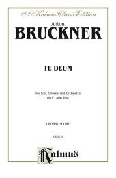 Te Deum: For SATB Solo, SATB divisi Chorus/Choir and Orchestra with Latin Text (Choral Score)