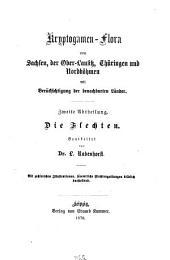 Kryptogamen-Flora von Sachsen, der Ober-Lausitz, Thüringen und Nordböhmen mit Berücksichtigung der benachbarten Länder: ¬Die Flechten, Band 2