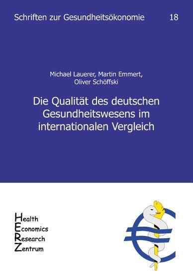 Die Qualit  t des deutschen Gesundheitswesens im internationalen Vergleich PDF