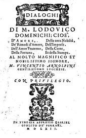 Dialoghi di M. Lodovico Domenichi;: cioè, d'amore, della vera nobilità, de' rimedi d'amore, dell' imprese, dell' amor fraterno, della corte, della fortuna, et della stampa..