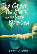 The Green, the Black, and the Deep Blue Sea