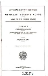 Official List of Officers of the Officers' Reserve Corps of the Army of the United States, 1919: Volumes 1-5; Volume 919
