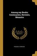 Among My Books  Centenaries  Reviews  Memoirs PDF