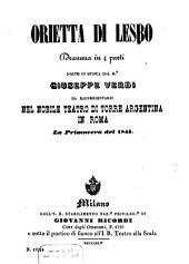 Orietta di Lesbo: dramma in 4 parti : da rappresentarsi nel Nobile Teatro di Torre Argentina in Roma la primavera del 1845