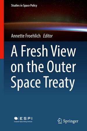 A Fresh View on the Outer Space Treaty PDF
