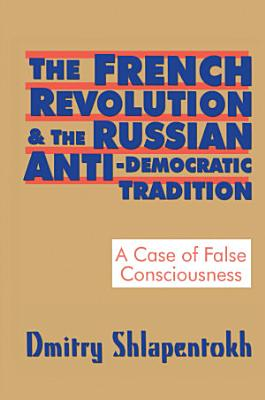 The French Revolution and the Russian Anti Democratic Tradition